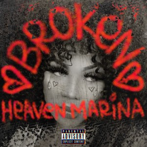 Album Broken (Explicit) from Heaven Marina