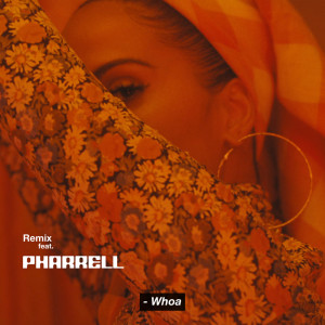 Album Whoa (Remix) from Pharrell Williams