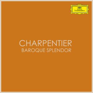 Marc-Antoine Charpentier的專輯Charpentier - Baroque Splendor