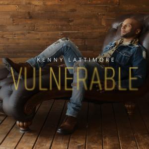 Album Vulnerable from Kenny Lattimore