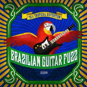 Album Brazilian Guitar Fuzz - 70's Tropical Distortion from Varios