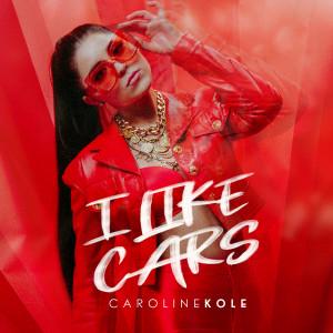 Album I LIKE CARS from Caroline Kole