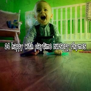 24 Happy with Playtime Nursery Rhymes