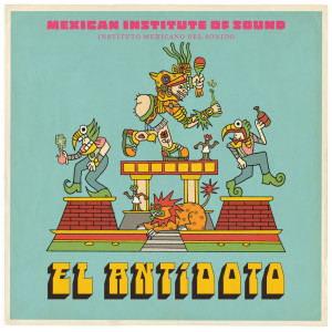 Album El Antídoto from Mexican Institute of Sound
