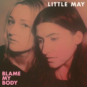 Album Blame My Body from Little May