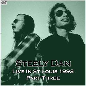Steely Dan的專輯Live In St Louis 1993 Part Three