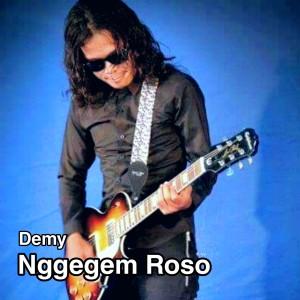 Nggegem Roso dari Demy