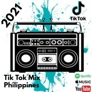 Album Tik Tok Philippines 2021 (Dance Crazy) from Dj Mix