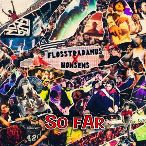 Flosstradamus的專輯So Far