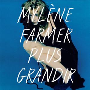 Album Plus grandir - Best Of 1986 / 1996 from Mylène Farmer
