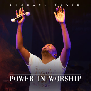 Album Power in Worship from Michael David