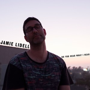 Album Do You Hear What I Hear? from Jamie Lidell