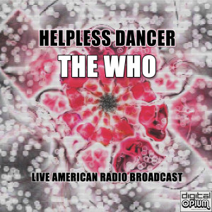 The Who的專輯Helpless Dancer (Live)