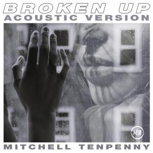 Broken Up (Acoustic) dari Mitchell Tenpenny