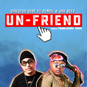 Album Un-Friend (feat. Pencil & Jah Seed) from Director Cube