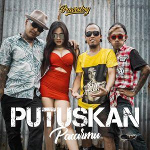 Putuskan Pacarmu (Remix) dari Bravesboy
