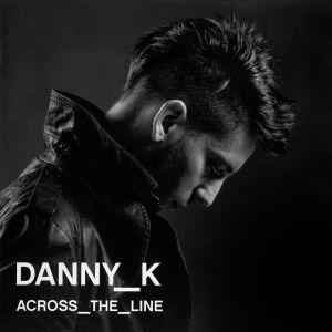 Album Across The Line Album from Danny K