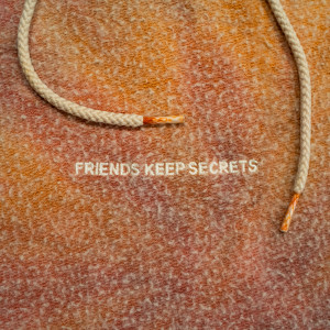 Album FRIENDS KEEP SECRETS 2 from Benny Blanco