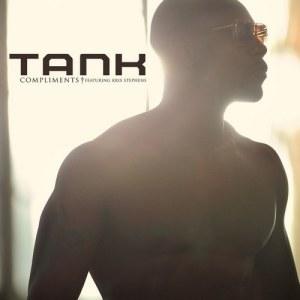 Tank(歐美)的專輯Compliments (feat. Kris Stephens)