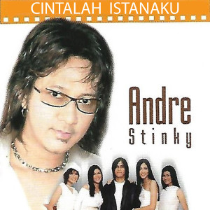 Cintalah Istanaku dari Andre Stinky