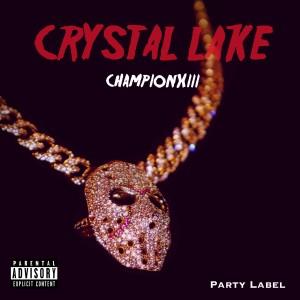 Album Crystal Lake (Explicit) from Championxiii