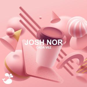 Album Cada Vez from Josh Nor