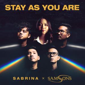 Stay As You Are dari Sabrina
