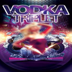 Album Vodka Triplet from Darren W. Chamberlain