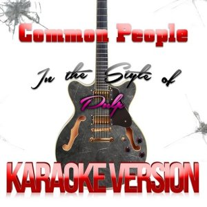 Karaoke - Ameritz的專輯Common People (In the Style of Pulp) [Karaoke Version] - Single