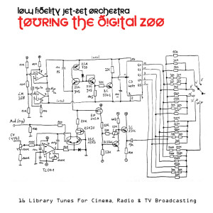 Low Fidelity Jet Set Orchestra的專輯Touring the Digital Zoo (Library Tunes for Cinema, Radio & TV broadcasting)