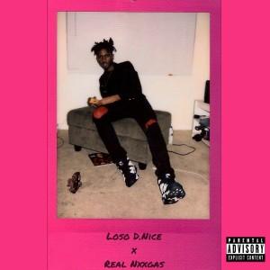 Album Real Niggas (Explicit) from Loso D. Nice