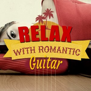 Album Relax with Romantic Guitar from Relax Music Chitarra e Musica