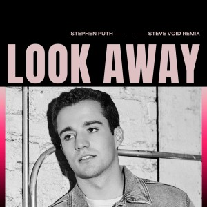 Listen to Look Away (Steve Void Remix) song with lyrics from Stephen Puth