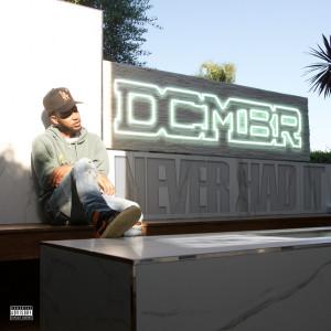 Album NeverHadIt from Dcmbr