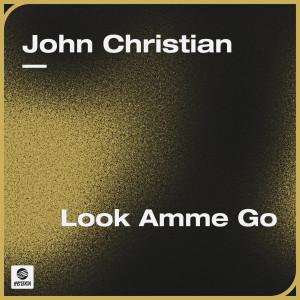 Album Look Amme Go from John Christian