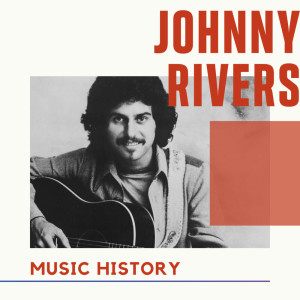 Album Johnny Rivers - Music History from Johnny Rivers