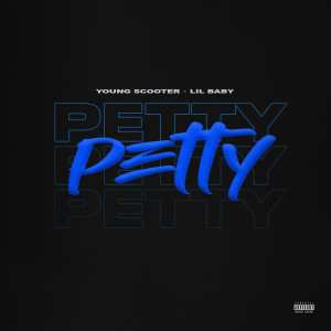 Album Petty (feat. Lil Baby) from Young Scooter