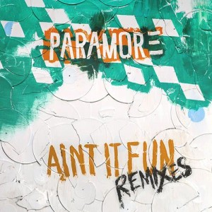Album Ain't It Fun Remix EP from Paramore