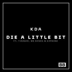 Ms Banks的專輯Die a Little Bit (KDA Remix) (Explicit)