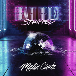 Album Heart Broke (Stripped) from Malia Civetz