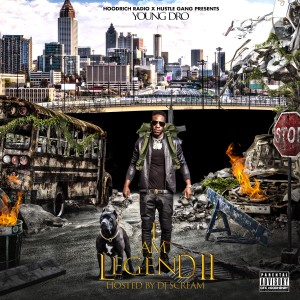 Album I Am Legend 2 Mixtape (Hosted By DJ Scream) from Young Dro