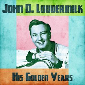 Album His Golden Years (Remastered) from John D. Loudermilk
