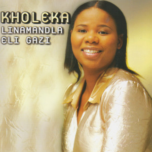 Album Linamandla Eli Gazi from Kholeka