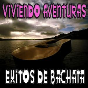 Bachatamania的專輯Viviendo Aventuras - Exitos de Bachata