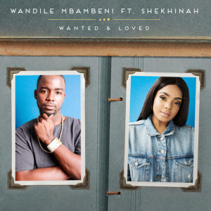 Album Wanted And Loved Single from Wandile Mbambeni