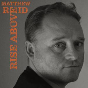 Album Rise above from Matthew Reid