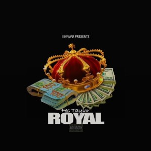 Album Royal (Explicit) from Fes Taylor