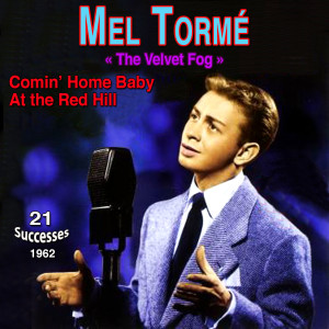 Mel Tormé的專輯The Velvet Fog Comin' Home Baby! At the Red Hill