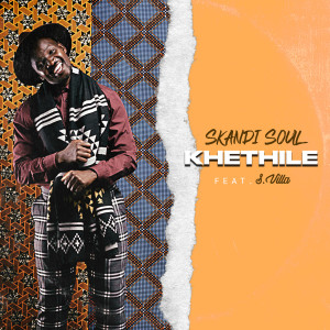 Listen to Khethile song with lyrics from Skandi Soul