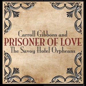 Album Prisoner of Love from Carroll Gibbons
